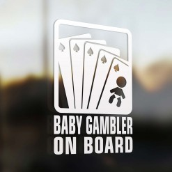 Baby gambler on board sign